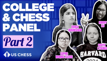 College & Chess Panel Part II: featuring four exceptional chess scholars